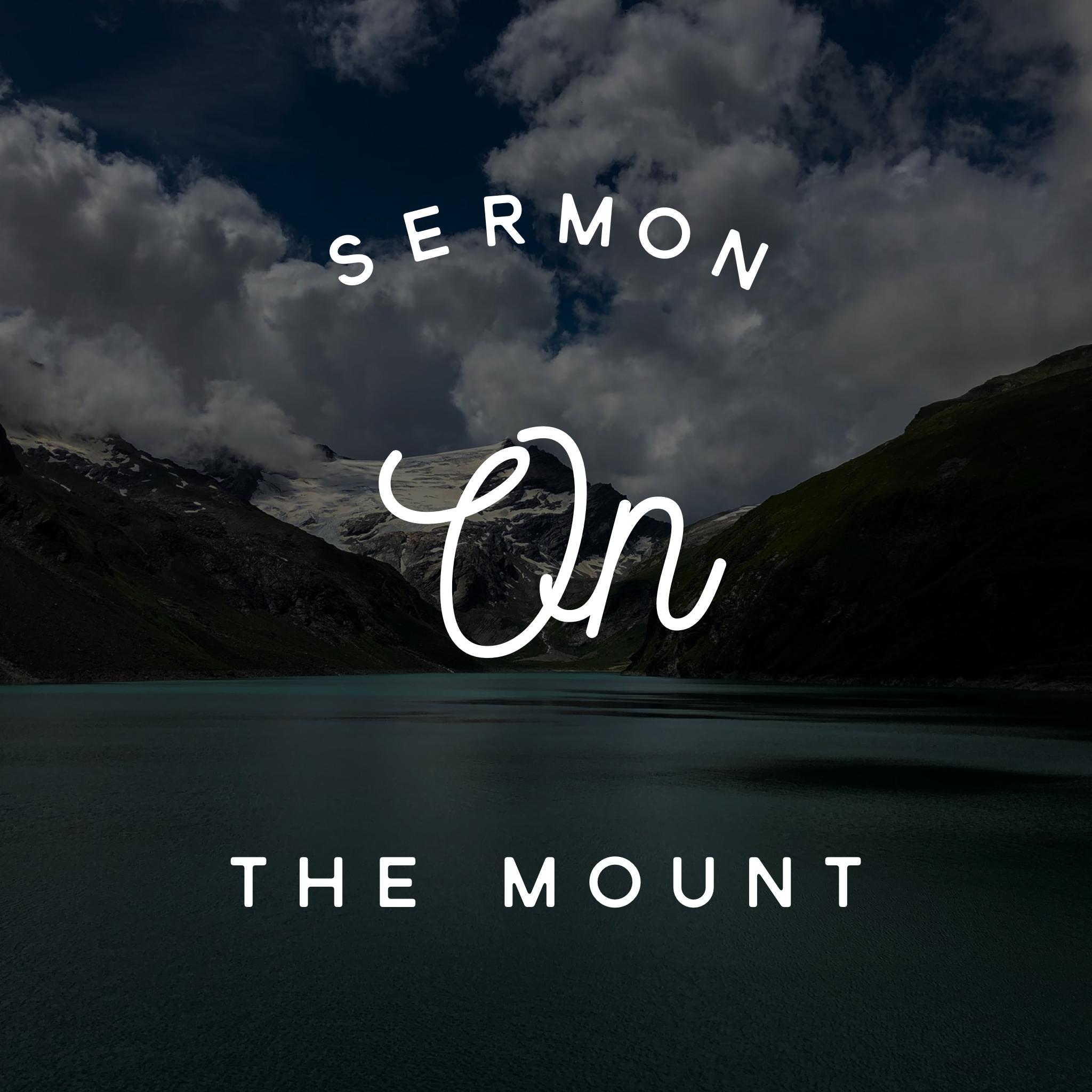 SERMON ON THE MOUNT (Part 3)
